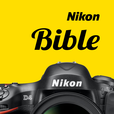Nikon Camera Bible - The Ultimate DSLR & Lens Guide: specifications, reviews and more